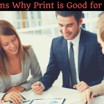 10 Reasons Why Print Is Good for Business